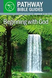 Beginning with God (Genesis 1–12)