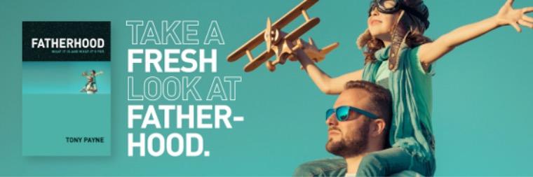Take a fresh look at fatherhood.
