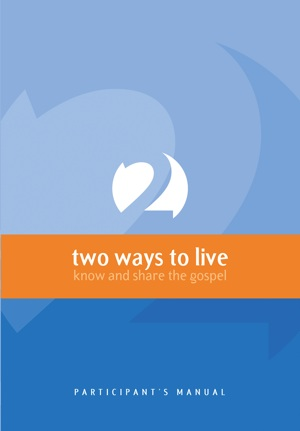 Two Ways to Live: Know and Share the Gospel