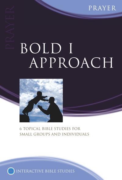 Bold I Approach (Prayer)