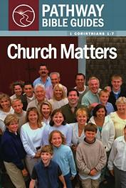 Church Matters (1 Corinthians 1–7)