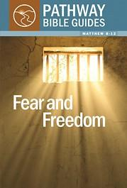 Fear and Freedom (Matthew 8–12)