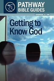 Getting to Know God (Exodus 1–20)