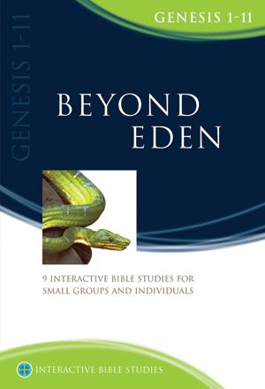 Beyond Eden (Genesis 1-11)