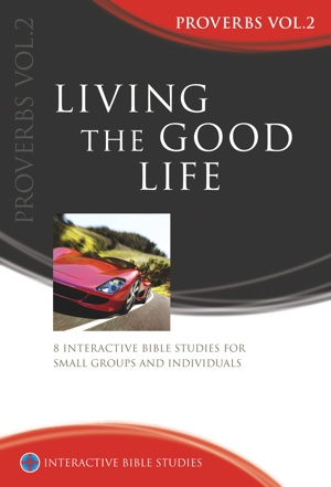 Living the Good Life (Proverbs vol. 2)