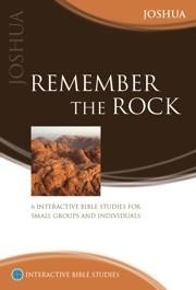 Remember the Rock (Joshua)
