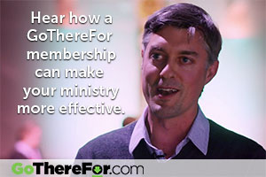 Hear how a GoThereFor membership can make your ministry more effective.