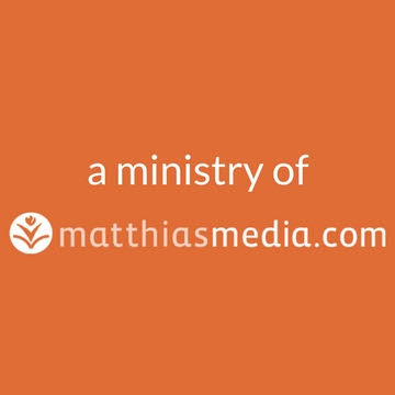 A ministry of Matthias Media